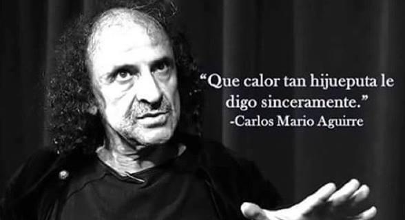 Un meme con frase atribuida simpáticamente al actor Carlos Mario Aguirre. Y a cualquiera en estos días