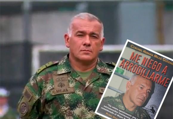 """Me niego a arrodillarme"": coronel Hernán Mejía"