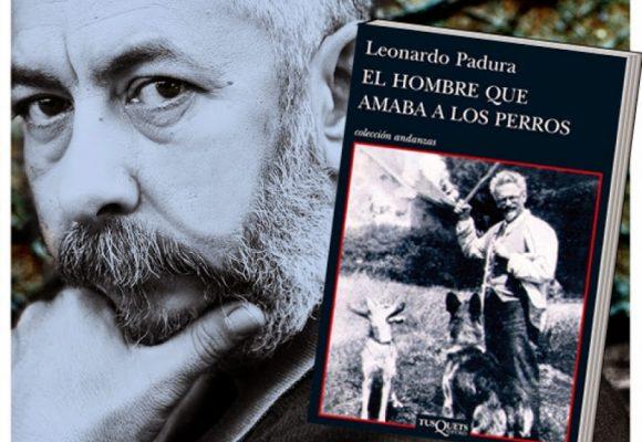 """Reflexiones en torno a  """"El hombre que amaba los perros"""" de Fernando Padura"""