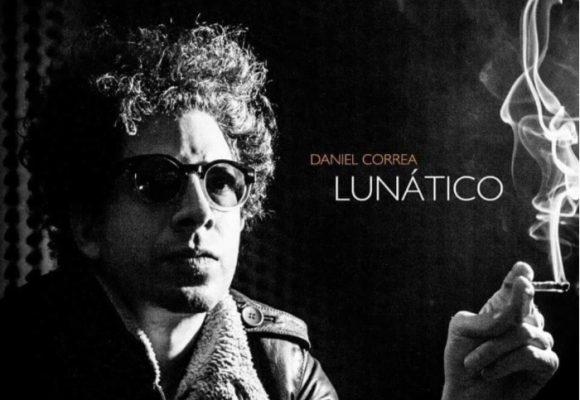 """""""Lunático"""": el nuevo disco de Daniel Correa"""