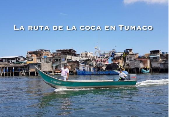 La ruta de la coca en Tumaco