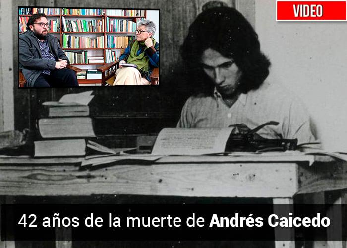 ¿Por qué nadie olvida a Caicedo y sus libros circulan por todo lado?