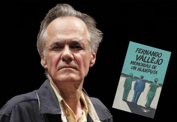 La reaparición de Fernando Vallejo con sus Memorias de un hijueputa