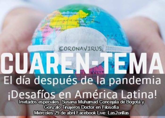 Cuaren-tema: El día después de la pandemia, desafíos en América Latina