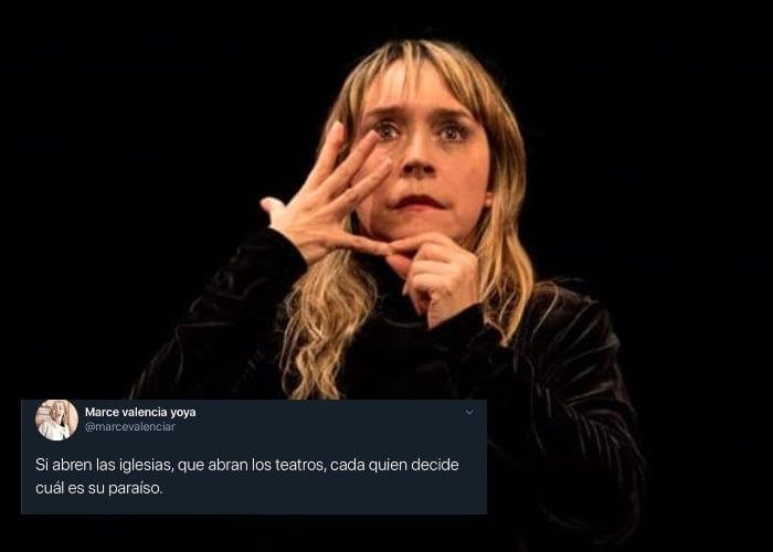 """""""Si abre las iglesias que abran los teatros"""""""