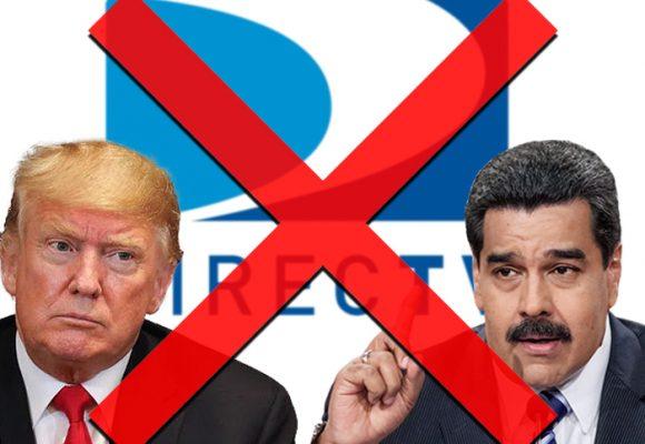 DirecTV se va de Venezuela atemorizado por las sanciones de Donald Trump