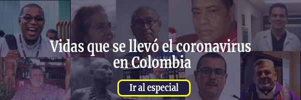 Especial: Vidas que se llevó el coronavirus en Colombia