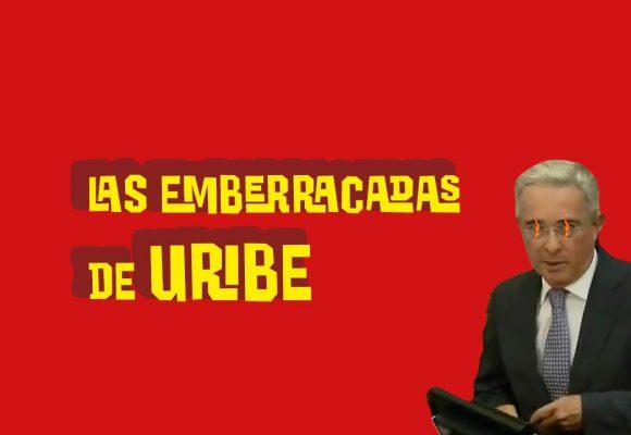 Las emberracadas de Uribe