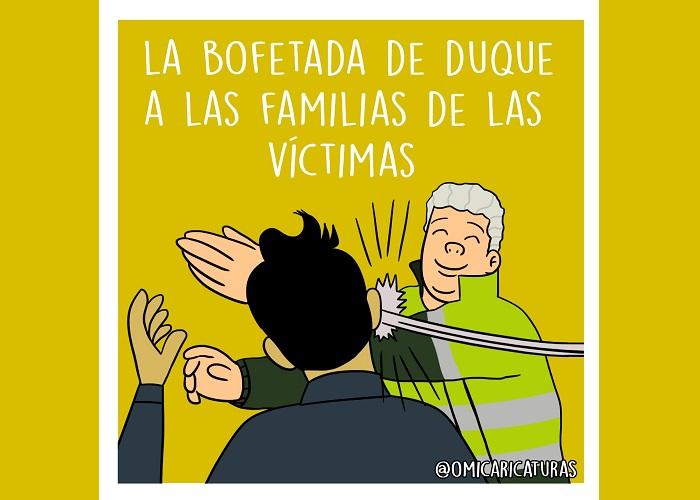 Caricatura: La bofetada de Duque a las familias de las víctimas