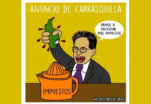 Caricatura: Carrasquilla y su afán de cobrar impuestos