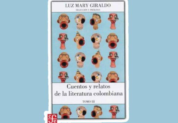 'Cuentos y relatos de la literatura colombiana': el arte de compilar