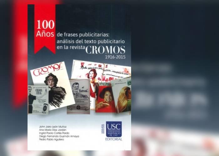 De '100 años de frases publicitarias: análisis del texto publicitario en la revista Cromos 1916-2015'