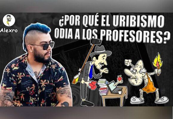 VIDEO: ¿Por qué el uribismo odia a los profesores?