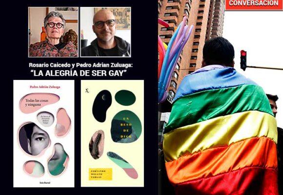 Ser gay sin vergüenza ni pudor, es una felicidad